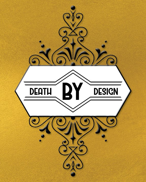 Death By Design